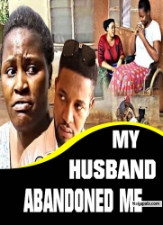 MY HUSBAND ABANDONED ME