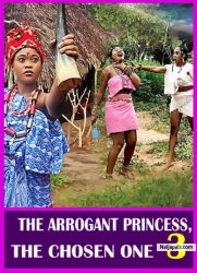 THE ARROGANT PRINCESS, THE CHOSEN ONE 3