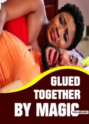GLUED TOGETHER BY MAGIC