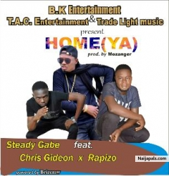 Home (Ya)prod. by Mozanger by Steady Gabe feat Rapizo & Chris Gideon