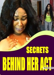 SECRETS BEHIND HER ACT