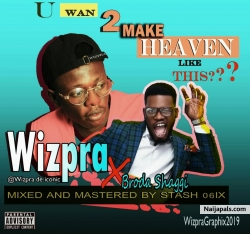 U wan make heaven like this??? by Wizpra, Broda Shaggi
