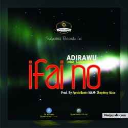 Ifia No Prod.By PpraizBeatz by Adirawu(Mr LoverBoi)