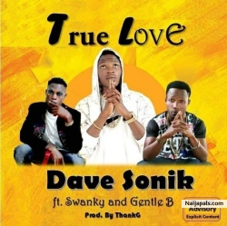 True Love by Dave Sonik Ft Swanky × Gentle B