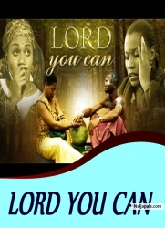 LORD YOU CAN
