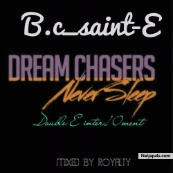 dream chasers by BC X Saint E