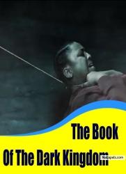 The Book Of The Dark Kingdom