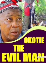 OKOTIE THE EVIL MAN