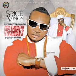 TRIBUTE SONG TO THE OBA OF BENIN. OBA EWUARE N ÓGIDIGAN 11. by SPICE VISION