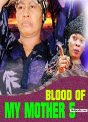 BLOOD OF MY MOTHER 5
