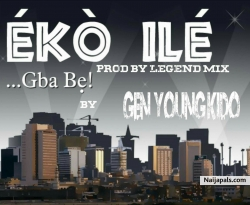 Eko Ile(Gba Be) - General Youngkido by General Youngkido