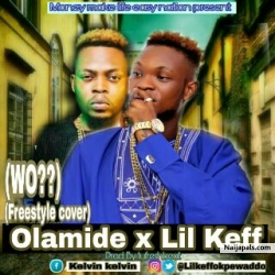 WO? Lil keff Ft. Olamide(prod. By tufreshbeatz) by Lil Keff ft. Olamide
