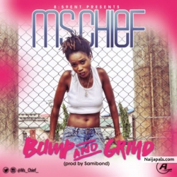 Bump & Grind by Ms. Chief  (Prod. by Samibond)
