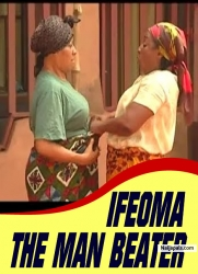 IFEOMA THE MAN BEATER