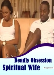 Deadly Obsession Spiritual Wife