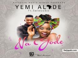 Na Gode by Yemi Alade ft Selebobo