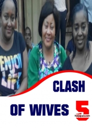 Clash Of Wives 5