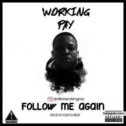 Follow me again by TGworking pay