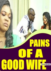 PAINS OF A GOOD WIFE