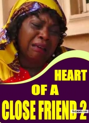 HEART OF A CLOSE FRIEND 2