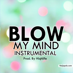 Blow My Mind_ Instrumental & Hook_(prod.by_Hiqhlife Beatz) by Davido ft Chris Brown