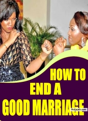 HOW TO END A GOOD MARRIAGE
