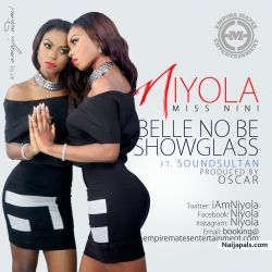 Belle No Be Showglass by Niyola ft. Sound Sultan