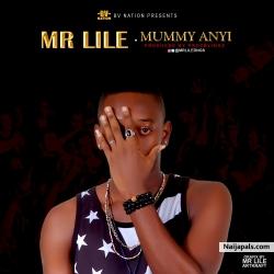 Mummy Anyi by Mr Lile