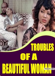 TROUBLES OF A BEAUTIFUL WOMAN