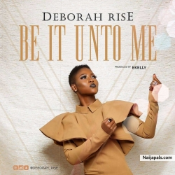 Be It Unto Me by Deborah Rise