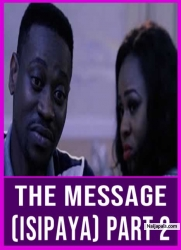 The Message (Isipaya) Part 2
