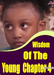 Wisdom Of The Young - Chapter 4