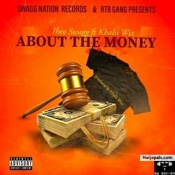 ABOUT THE MONEY by Theo Swagg ft Khalii Wiz