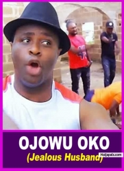 OJOWU OKO (JEALOUS HUSBAND)