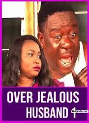 OVER JEALOUS HUSBAND 1