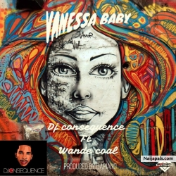 Vanessa Baby by DJ Consequence Ft. Wande Coal