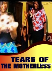 TEARS OF THE MOTHERLESS
