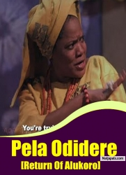 Pela Odidere [Return Of Alukoro]