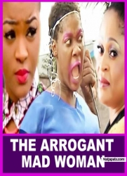 THE ARROGANT MAD WOMAN