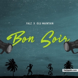 Bon Soir by Falz ft. Olu Maintain