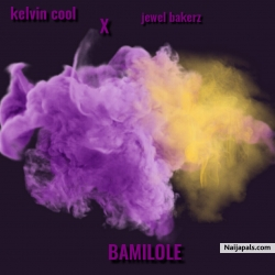 BAMILOLE by kelvin cool x jewel bakerz