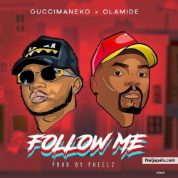Follow me by Guccimaneko ft Olamide