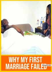 WHY MY FIRST MARRIAGE FAILED