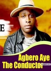 Agbero Aye The Conductor