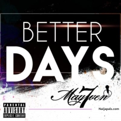 Better Days by May7ven