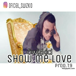 show me love (prod.T9) by Swizkid
