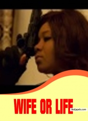 WIFE OR LIFE