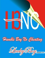 HUMBLE BOY NO CHEATING (HBNC) by Real LuckyMan_ft_Susmoney_EaszyVee_AngelG_Seminisce_Mr.Settle