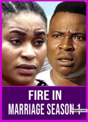 FIRE IN MARRIAGE SEASON 1