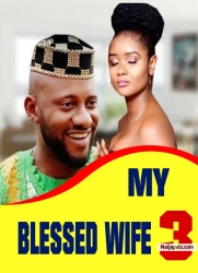 MY BLESSED WIFE 3